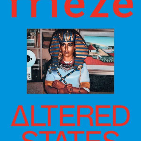 Frieze Magazine 196 altered states
