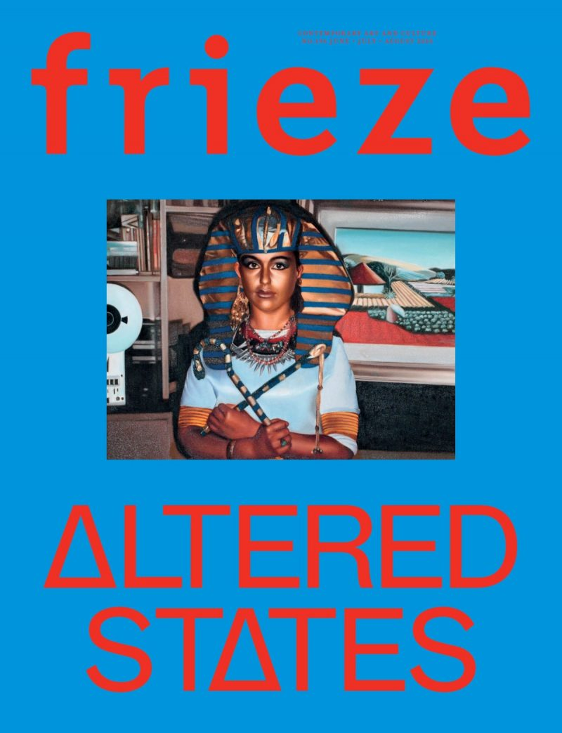 Frieze Magazine 196 altered states